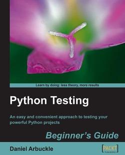 Python Testing: Beginner's Guide by Danien Arbuckle